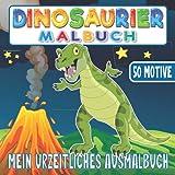 Dinosaurier Malbuch Mein urzeitliches Malbuch: Für Jungen von 4 - 8 Jahren 50 kreative Ausmalvorlagen. Förderung von Kreativität und Feinmotorik. ... Kleine Geschenke Mitgebsel Kindergeburtstag.