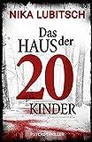 Das Haus der 20 Kinder: Psychothriller