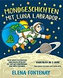 Mondgeschichten mit Luna Labrador - Kinderbuch ab 3 Jahre: Gute Nacht Geschichten und Einschlafhilfen mit der Weltraumhündin und ihren Freunden (Vorlesebuch ... (Elena's Gute Nacht Geschichten 1)