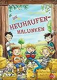 Die Heuhaufen-Halunken (Die Heuhaufen-Halunken-Reihe, Band 1)