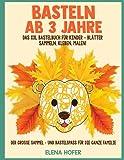 Basteln Ab 3 Jahre: Das XXL Bastelbuch für Kinder - Blätter Sammeln, Kleben, Malen! - Der große Sammel- und Bastelspaß für die ganze Familie - Inklusive Blätter Puzzles und Blätter Tiere!