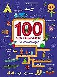 100 Gute-Laune-Rätsel für Schulanfänger: Lernspiele für Kinder ab 6 Jahre