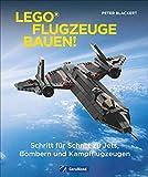 Lego-Flugzeuge bauen! Schritt für Schritt zu Jets, Bombern und Kampfflugzeugen. Von der Vergangenheit bis zur Gegenwart. Zum Selberbauen. Detaillierte Anleitungen und Teilelisten.