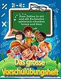 Das grosse Vorschulübungsheft für pfiffige Kinder ab 4 Jahren: Lernen und üben Sie spielerisch das Schreiben der ersten Zahlen (0-20) und aller Buchstaben (A-Z) mit mehr Aktivitäten