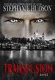 Transfusion: A Vampire King Paranormal Romance (English Edition)