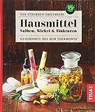 Hausmittel: Salben, Wickel & Tinkturen - Gesundheit aus dem Thermomix®