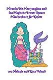 Miranda Die Meerjungfrau und das Magische Etwas: Kurzes Märchenbuch für Kinder (The Merpeople of Atlantis 1)
