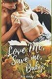 Love Me Save Me, Baby: Liebesroman