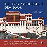 The LEGO Architecture Idea Book: 1001 Ideas for Brickwork, Siding, Windows, Columns, Roofing, and Much, Much More (English Edition)