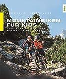 Mountainbiken für Kids: Fahrtechnik, Sicherheit, Motivation und Spaß
