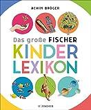 Bröger A.,Das gr. Fischer Kinderlexikon: Sachgeschichten zum Nachschlagen, Lesen und Vorlesen (Kinderlexika und Atlanten)