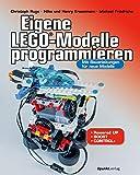 Eigene LEGO®-Modelle programmieren: Mit Bauanleitungen für neue Modelle. Für Powered Up, BOOST und Control+