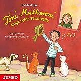 Toni Makkaroni singt seine Tarantella.: Die schönsten Kinderlieder aus Italien