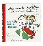 Was macht das Pferd da auf der Fahne?: Das NRW-Kinderlexikon