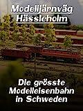 Modelljärnväg Hässleholm - Die grösste Modelleisenbahn in Schweden
