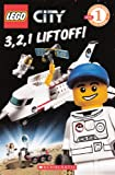 3, 2, 1, Liftoff! (Scholastic Reader: Level 1)