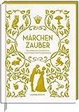 Märchenzauber: Die schönsten Geschichten von Prinzen und Prinzessinnen (Schmuckausgabe)