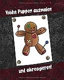 Voodoo Puppen ausmalen und abreagieren: 38 tolle Motive zum Ausmalen, verbrennen und sich danach besser fühlen! 25 x 20 cm, glänzendes Cover
