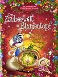 Die Zauberwelt im Blumentopf: Die Abenteuer von Diddlina & Simsaly