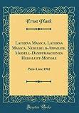 Laterna Magica, Laterna Magica, Nebelbild-Apparate, Modell-Dampfmaschinen Heissluft-Motore: Preis-Liste 1902 (Classic Reprint)
