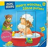 ministeps: Haare waschen, Zähne putzen: Ab 24 Monaten (ministeps Bücher)