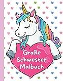 Große Schwester Malbuch: Einhornen - Perfektes Geschenk für Kleinkinder und Mädchen mit einem neuen Baby
