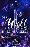 Der Wolf in seiner Seele: Dark Romance (The Pack 3)