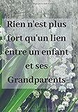 Rien n'est plus fort qu'un lien entre un enfant et ses grand-parents: livre pour raconter les souvenirs et les conseils des grand-parents pour transmettre à ses petits enfants