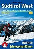 Südtirol West: Vinschgau · Ultental · Passeiertal · Sarntal. 58 Schneeschuh-Touren. Mit GPS-Tracks. (Rother Schneeschuhführer)