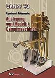 Dampf 43: Auslegung von (Modell-)Dampfmaschinen (Dampf-Spezial)