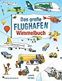 Flughafen Wimmelbuch: Kinderbücher ab 2 Jahre - Fliegen mit Kindern: Das große Wimmelbilderbuch mit vielen Flugzeugen und Fahrzeugen