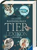 Das große Ravensburger Tierlexikon von A bis Z (Ravensburger Lexika)