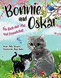 Bonnie und Oskar: Das Buch über Mut und Freundschaft