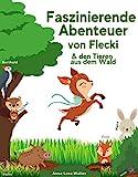 Faszinierende Abenteuer von Flecki und den Tieren aus dem Wald: Das große Vorlesebuch zum Kuscheln und Träumen für Kinder - Gute-Nacht-Geschichten für Kinder ab 2 Jahren - Inkl. Abschlussrätseln