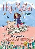 Hey, Milla! (Band 3) - Mein geniales Glücksgeheimnis: Kinderbuch für Mädchen und Jungen ab 8 Jahre