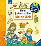 Wieso? Weshalb? Warum? Mein junior-Lexikon: Meine Welt (Wieso? Weshalb? Warum? Sonderband)