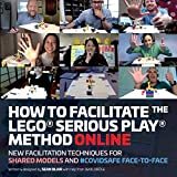 How to Facilitate the LEGO(R) Serious Play(R) Method Online: New Facilitation Techniques for Shared Models and #Covidsafe Face-To-Face