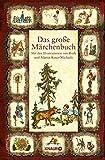Das große Märchenbuch: Mit den Illustrationen von Ruth und Martin Koser-Michaëls