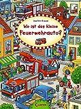 Wo ist das kleine Feuerwehrauto?: Wimmelbuch, Suchbilderbuch für Kinder ab 2 Jahre (Wimmelbilderbücher)