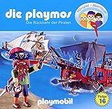 Die Playmos - Folge 16: Die Rückkehr Der Piraten (Das Original Playmobil Hörspiel)